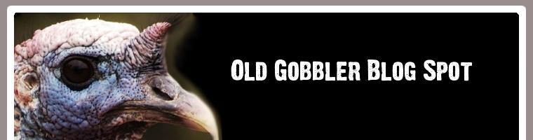 Old Gobbler Blog Spot